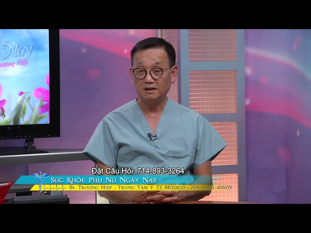 Sức Khỏe Phụ Nữ với BS Trương Hiệp Phần 2 Ung Thư Buồng Trứng