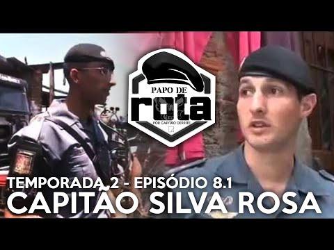 PAPO DE ROTA com Capitão Silva Rosa - Episódio 8 - parte 1