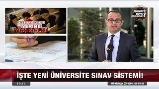 İşte yeni üniversite sınav sistemi! - 12 Ekim 2017