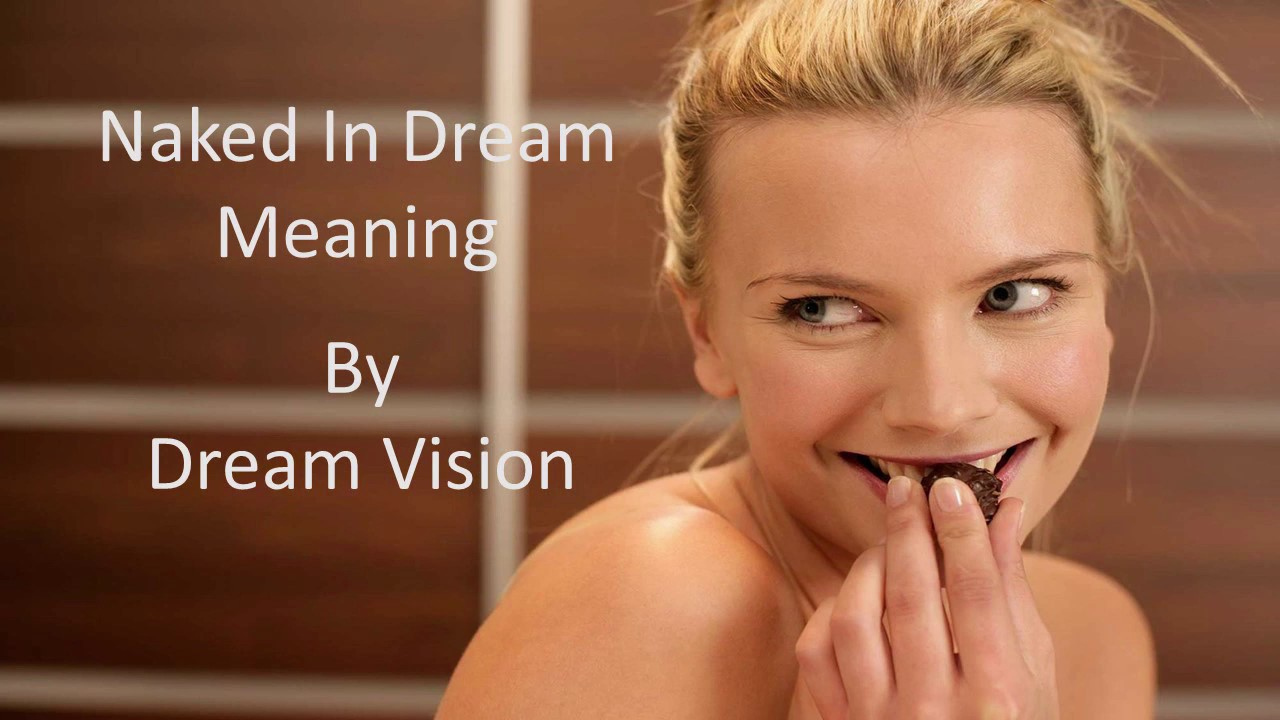 Dream About Being Naked Meaning — What Do Dreams About