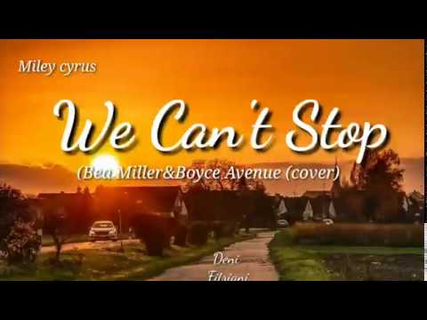 miley-cyrus-|-we-can't-stop-(-boyce-avenue-feat-bea-miller(cover)_-lyrics
