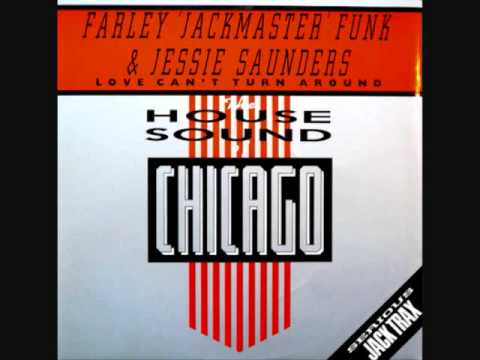 Farley Jackmaster Funk & Jesse Saunders Featuring Darryl Pandy - Love Can't Turn Around