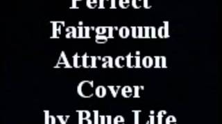 Perfect von Blue Life (Fairground Attraction Cover)