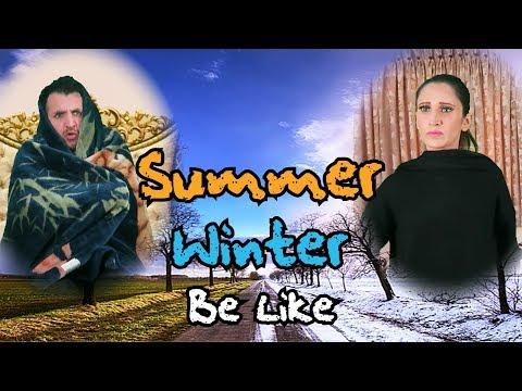 Summer & Winter Be LIke | OZZY RAJA