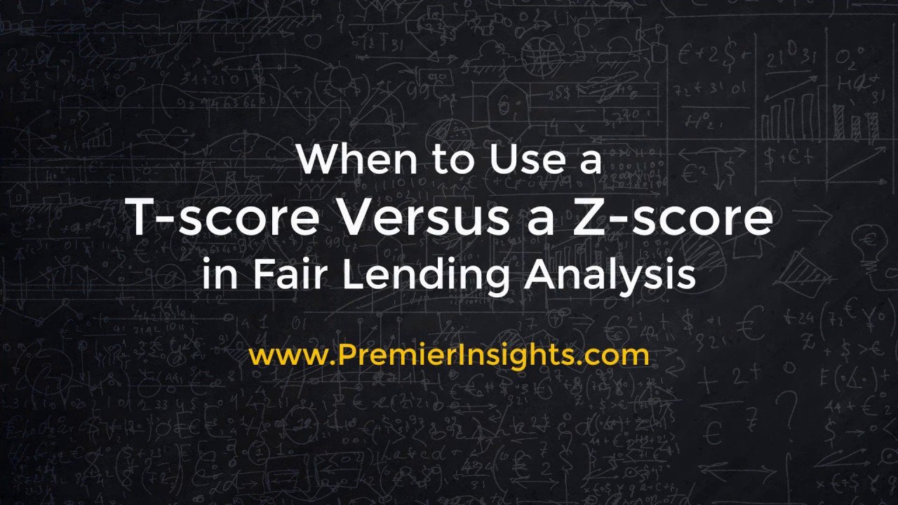 When to Use a T-score Versus a Z-score in Fair Lending Analysis