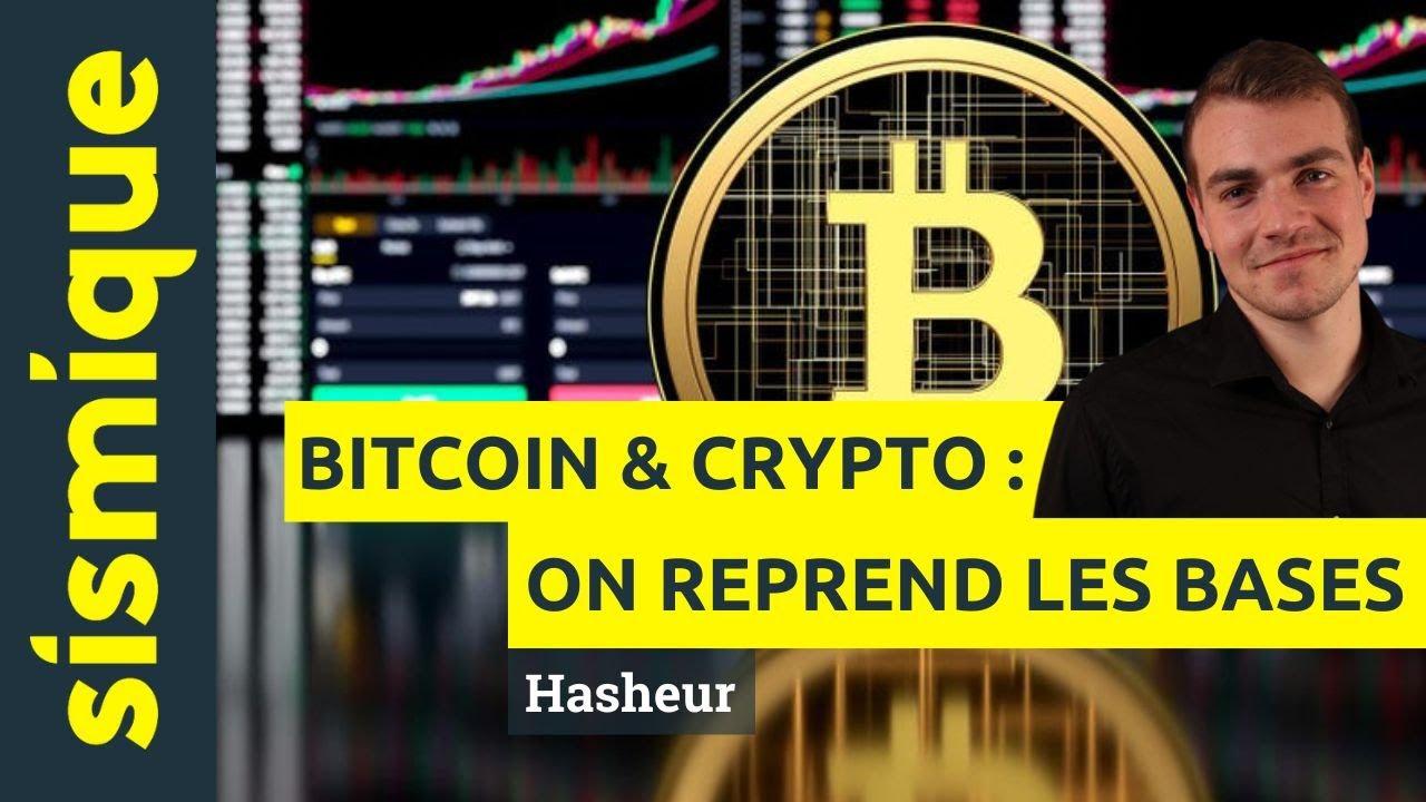 Bitcoin & cryptomonnaies: on reprend les bases - Hasheur