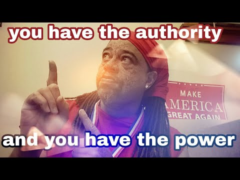 You Have The Authority And You Have The Power