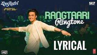Rangtaari Song | Lyrical Ringtone | Yo Yo Honey Singh  | Loveratri Movie | Free Download
