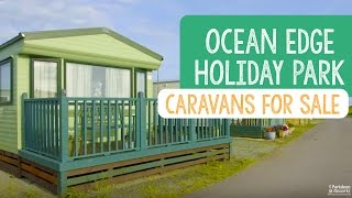 Caravans For Sale at Ocean Edge Holiday Park, Lancashire