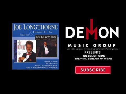Joe Longthorne - The Wind Beneath My Wings