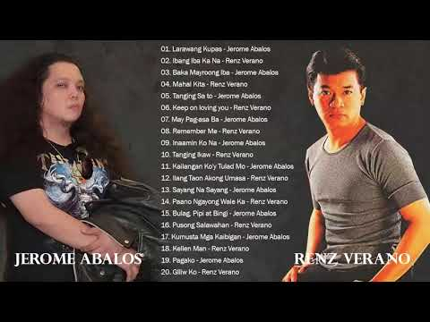 Renz Verano, Jerome Abalos Nonstop Songs - Best of OPM tagalog Love Songs Of All Time