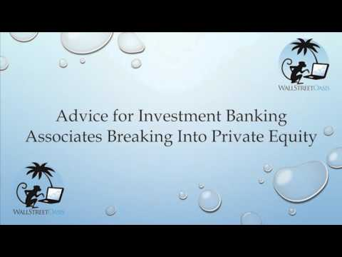 Advice for Investment Banking Associates Breaking Into Private Equity