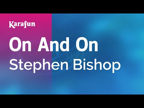 Karaoke On And On - Stephen Bishop *