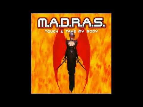 M.A.D.R.A.S. - TOUCH & TAKE MY BODY (Radio Version)