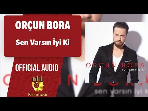 Orçun Bora - Sen Varsın İyi Ki - ( Official Audio )