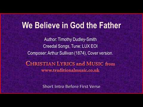 We Believe In God The Father(Creed) - Hymn Lyrics & Music