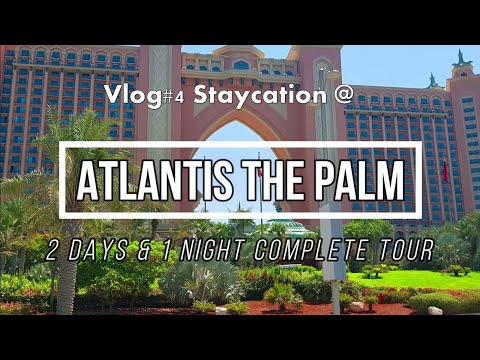 Vlog#4 Atlantis The Palm Dubai | Staycation Complete Tour Day & Night | Aquaventure | Lost Chambers