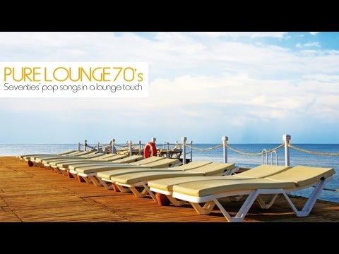 Top Lounge Chillout Music - Seventies' Pop Songs in A Lounge Touch PURE LOUNGE 70'S