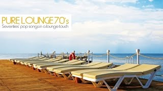 Baixar Top Lounge Chillout Music - Seventies' Pop Songs in A Lounge Touch PURE LOUNGE 70'S