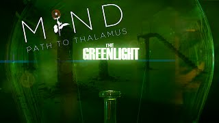 The Greenlight! - MIND: Path to Thalamus