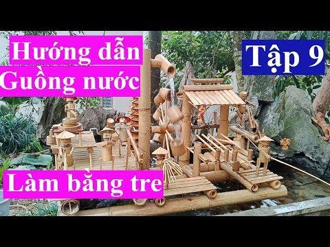 Hướng Dẫn Làm Guồng Nước Bằng Tre-Guồng Nước Giã Gạo Tập 9(How to make Water Wheels From Bamboo)