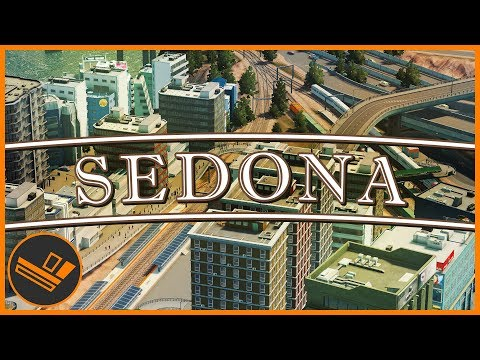 Sedona - Part 81 | TRAIN EPISODE (Cities: Skylines)
