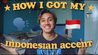 How I Got My Indonesian Accent (i'm not Indonesian)