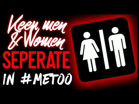 Keep Men and Women Separate in the Age of #MeToo (Ep. 04)