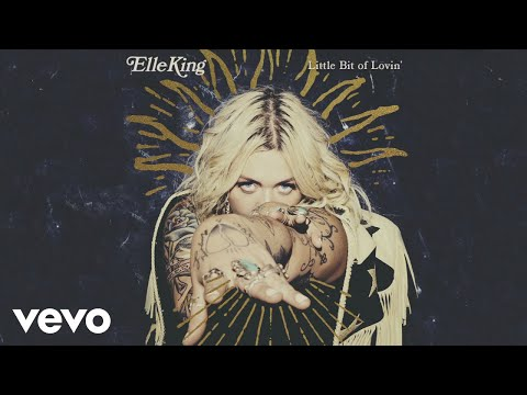 Elle King - Little Bit Of Lovin' (Audio)