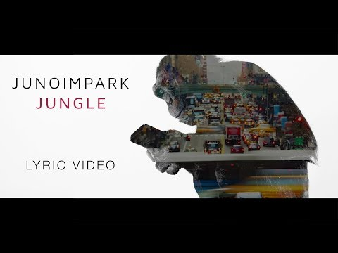 Juno Im Park - Jungle (Lyric Video)