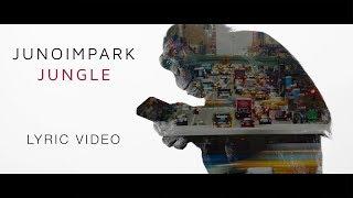 Juno Im Park - Jungle (Lyric Video)