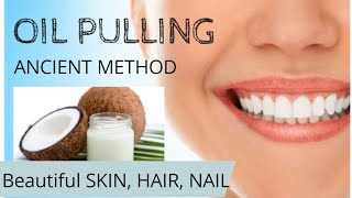 OIL PULLING FOR BEAUTIFUL SKIN , HAIR AND NAIL.   by Dr. Manoj Das