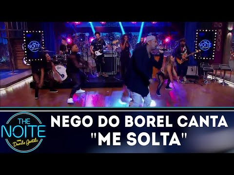 Nego do Borel canta Me Solta  The Noite 170918