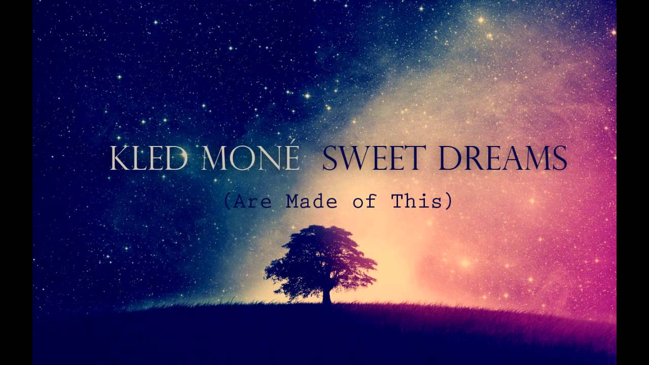 4d4904d8daa5 Kled Mone - Sweet Dreams (Are made of this) - YouTube