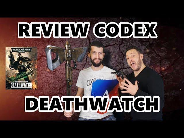Commandeur TV - Lecture & analyse warhammer 40000 - codex deathwatch