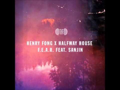 Henry Fong x Halfway House feat. Sanjin - F.E.A.R. (Original Mix)