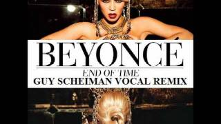"Beyonce ""End Of Time"" (Guy Scheiman Vocal Remix)"