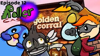 Rollercast Episode 12: The Golden Corral