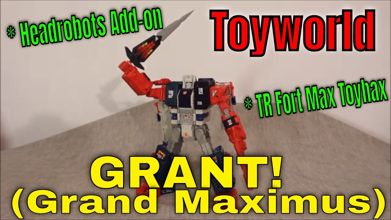 A Grand Grant!: Toyworld's Grant is their 3P Take on Grand Maximus...and maybe the most accurate?? By GotBot