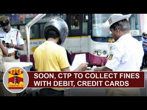 Soon, Chennai Traffic Police to collect fines with Debit, Credit Cards | Thanthi TV
