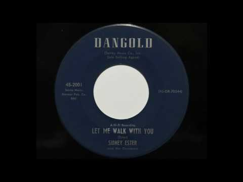Sidney Ester and the Dreamers - Let Me Walk With You (Dangold 2001)