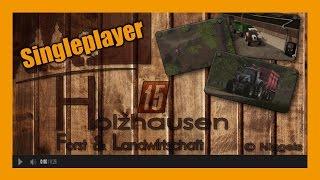 FS 15 Singleplayer (Holzhausen V 2.0.1) E1 - Een super map!