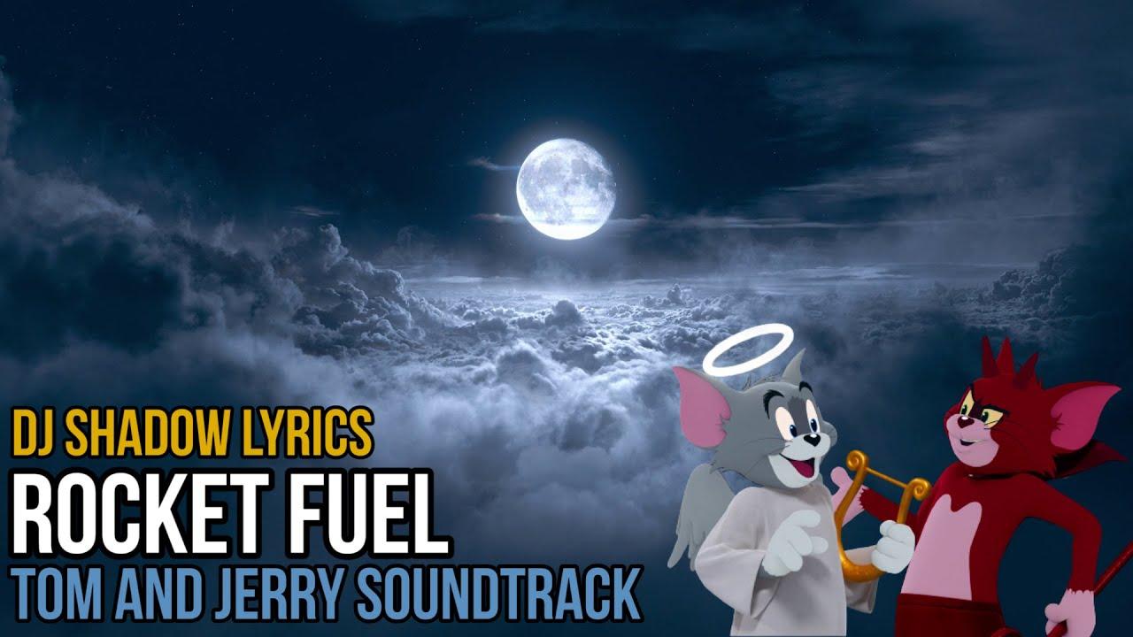 Download DJ Shadow - Rocket Fuel (Tom & Jerry) lyrics