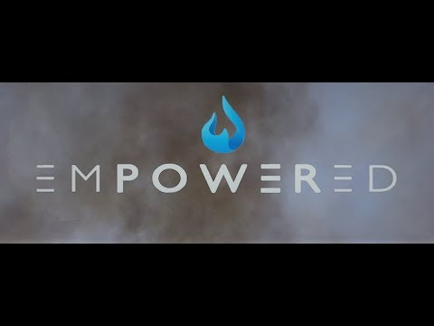 Empowered Sermon from Jan28th