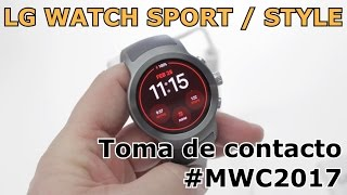 LG WATCH Sport / WATCH Style | Toma de contacto #MWC2017