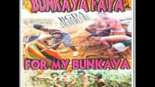 Bunkaya Faya   For My Bunkaya