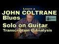 Learn a John Coltrane Blues Solo on Guitar | Transcription & Analysis