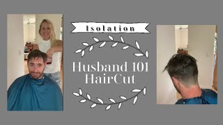 Isolation Husband Haircut 101