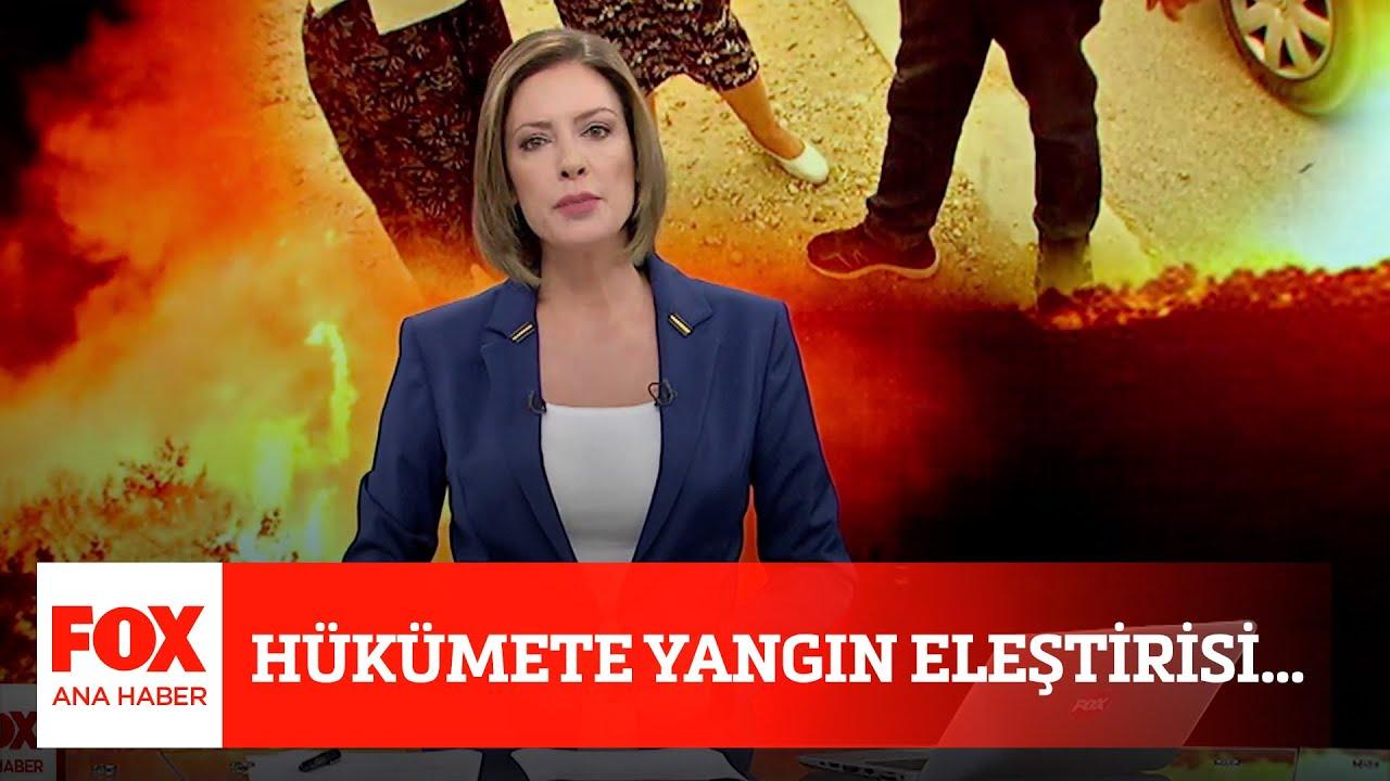 Download Hükümete yangın eleştirisi... 29 Temmuz 2021 FOX Ana Haber