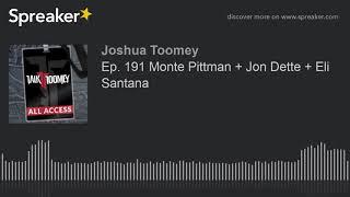 Ep. 191 Monte Pittman + Jon Dette + Eli Santana
